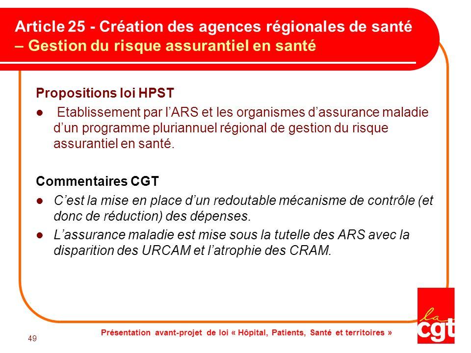 Présentation avant-projet de loi « Hôpital, Patients, Santé et territoires » 49 Article 25 - Création des agences régionales de santé – Gestion du ris