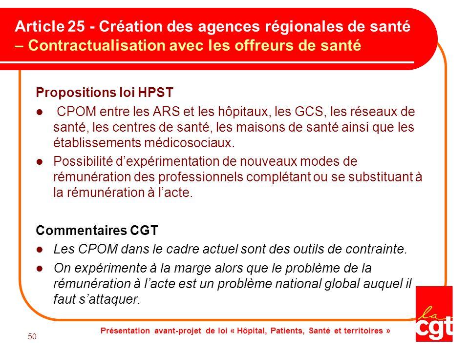 Présentation avant-projet de loi « Hôpital, Patients, Santé et territoires » 50 Article 25 - Création des agences régionales de santé – Contractualisa
