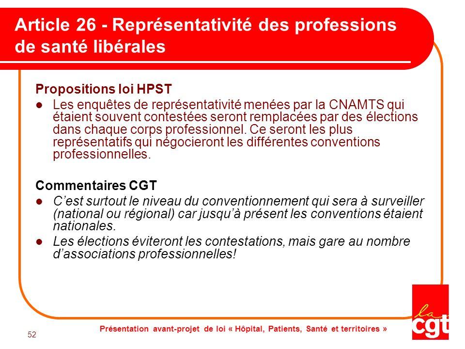 Présentation avant-projet de loi « Hôpital, Patients, Santé et territoires » 52 Article 26 - Représentativité des professions de santé libérales Propo