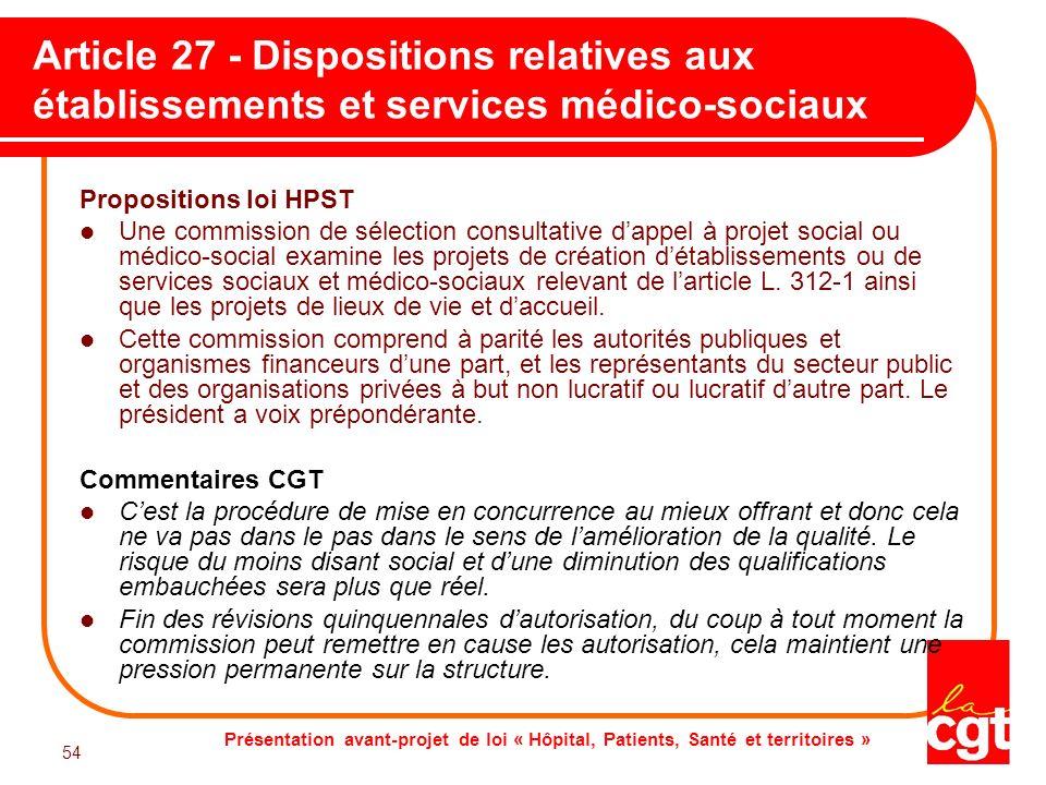 Présentation avant-projet de loi « Hôpital, Patients, Santé et territoires » 54 Article 27 - Dispositions relatives aux établissements et services méd