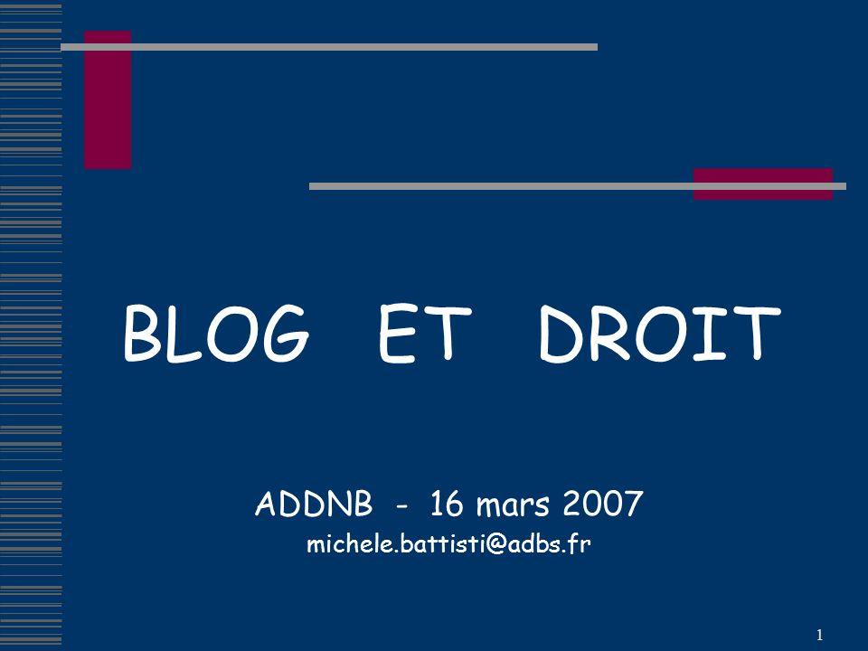 1 BLOG ET DROIT ADDNB - 16 mars 2007 michele.battisti@adbs.fr