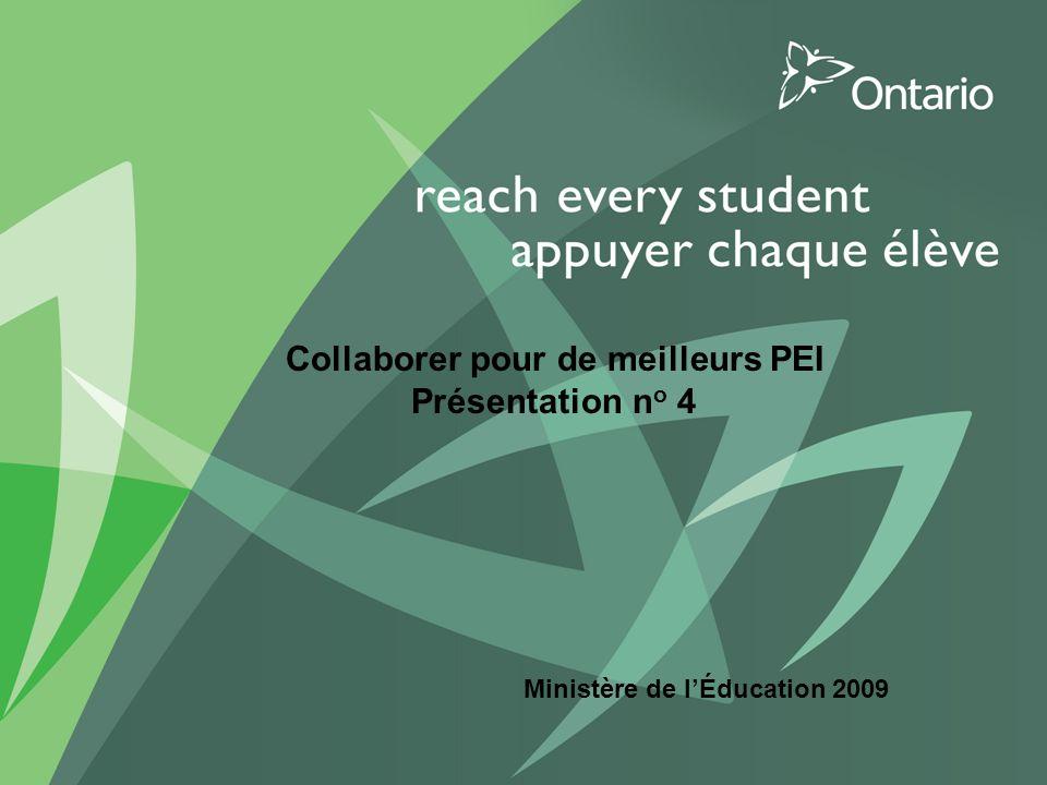 PUT TITLE HERE Collaborer pour de meilleurs PEI Présentation n o 4 Ministère de lÉducation 2009