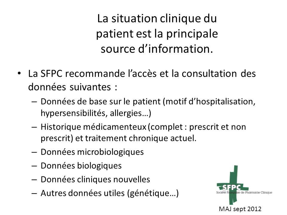 La situation clinique du patient est la principale source dinformation.