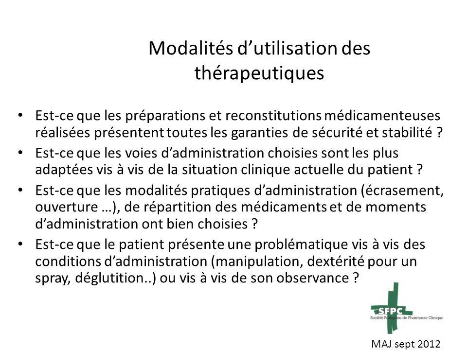 Modalités dutilisation des thérapeutiques Est-ce que les préparations et reconstitutions médicamenteuses réalisées présentent toutes les garanties de sécurité et stabilité .