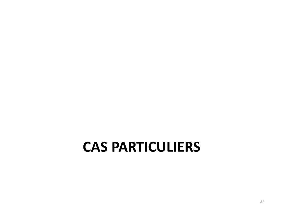 CAS PARTICULIERS 37