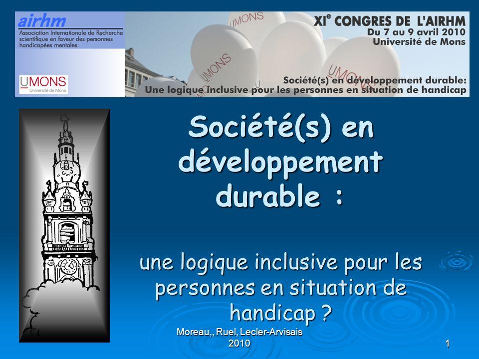 1 Société(s) en développement durable : une logique inclusive pour les personnes en situation de handicap ? Moreau,, Ruel, Lecler-Arvisais 20101