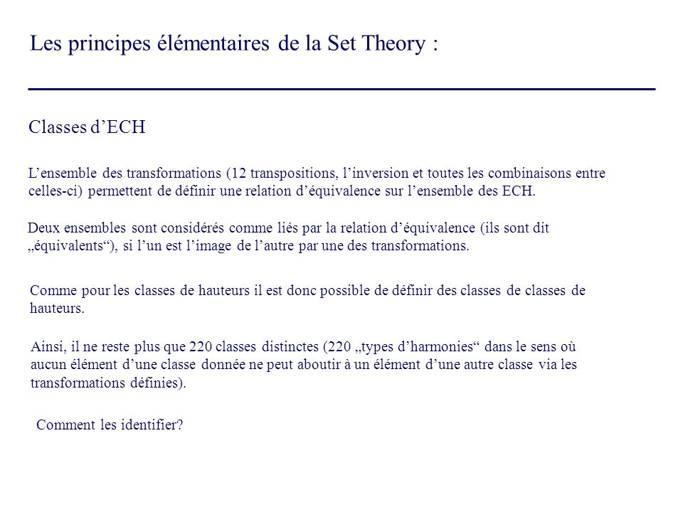 Classes dintervalles Nous avons déjà indirectement abordé (avec la transposition) la notion dintervalle Comme pour les hauteurs, les intervalles sont également regroupés en classes déquivalences.