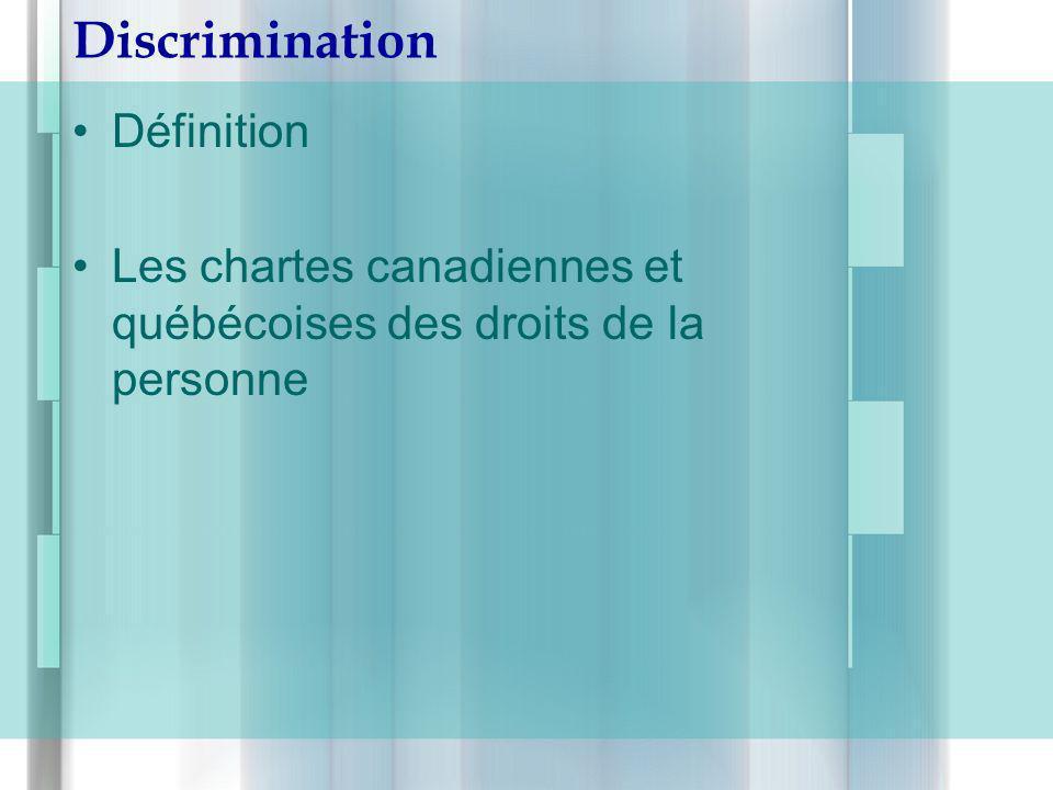 Discrimination Définition Les chartes canadiennes et québécoises des droits de la personne