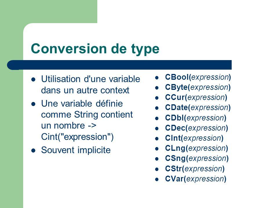 Conversion de type Utilisation d'une variable dans un autre context Une variable définie comme String contient un nombre -> Cint(
