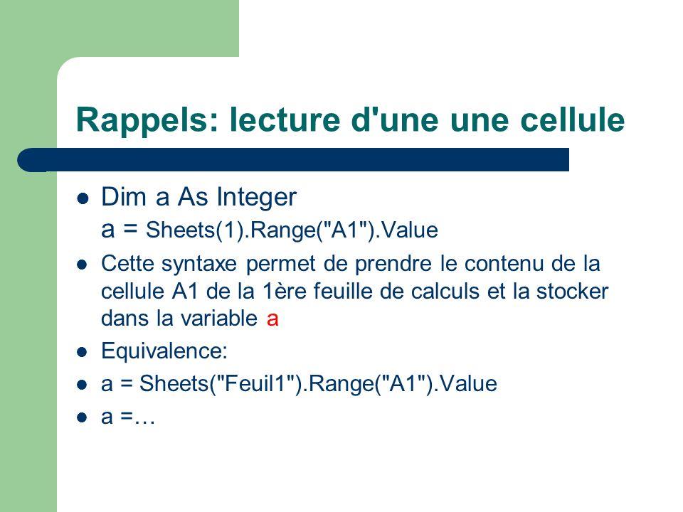 Méthodes et propriétés Chaque objet (Range, Worksheet) possède une liste de propriétés et de méthodes Une propriété est plutôt passive Une méthode est active, comme une fonction Pour simplifier: méthode = fonction