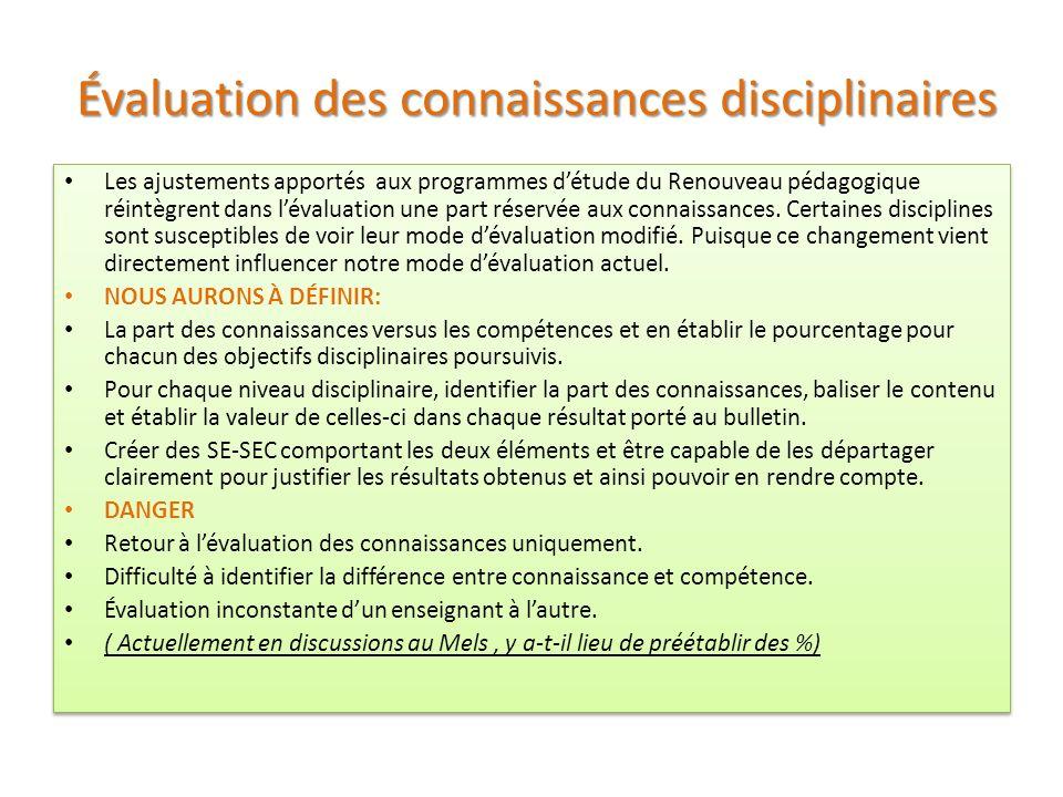 Évaluation des compétences disciplinaires Tous les programmes disciplinaires présentent un ensemble de connaissances et de compétences que lélève doit