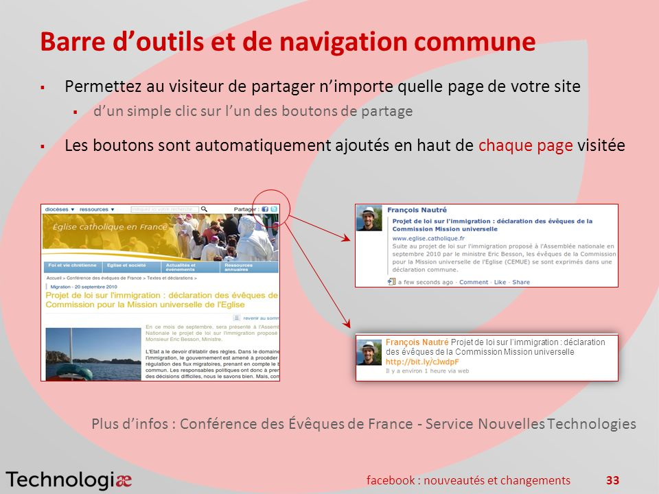 facebook : nouveautés et changements33 Barre doutils et de navigation commune Permettez au visiteur de partager nimporte quelle page de votre site dun