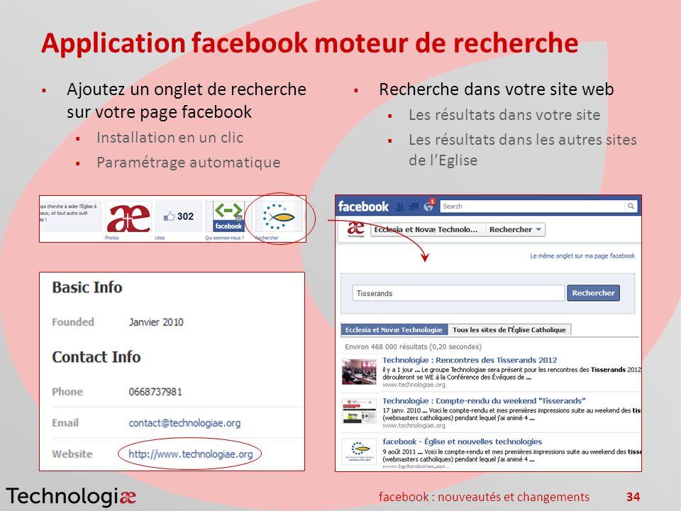 facebook : nouveautés et changements34 Application facebook moteur de recherche Ajoutez un onglet de recherche sur votre page facebook Installation en