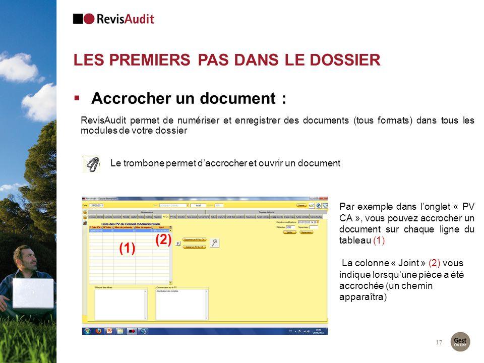 LES PREMIERS PAS DANS LE DOSSIER 17 Accrocher un document : RevisAudit permet de numériser et enregistrer des documents (tous formats) dans tous les m