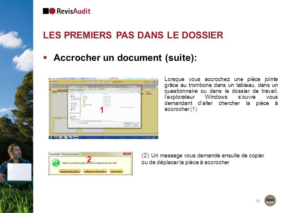 LES PREMIERS PAS DANS LE DOSSIER 18 Accrocher un document (suite): (2) Un message vous demande ensuite de copier ou de déplacer la pièce à accrocher 1