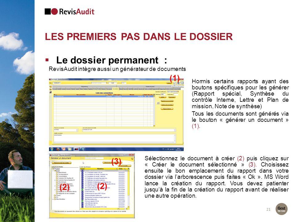 LES PREMIERS PAS DANS LE DOSSIER 21 RevisAudit intègre aussi un générateur de documents Hormis certains rapports ayant des boutons spécifiques pour le