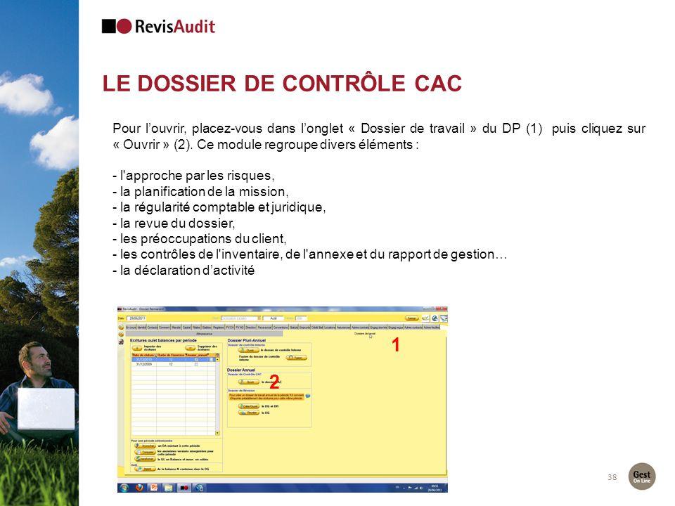 LE DOSSIER DE CONTRÔLE CAC 38 Pour louvrir, placez-vous dans longlet « Dossier de travail » du DP (1) puis cliquez sur « Ouvrir » (2). Ce module regro