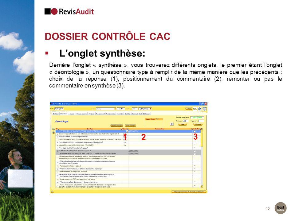 DOSSIER CONTRÔLE CAC 40 L'onglet synthèse: Derrière longlet « synthèse », vous trouverez différents onglets, le premier étant longlet « déontologie »,