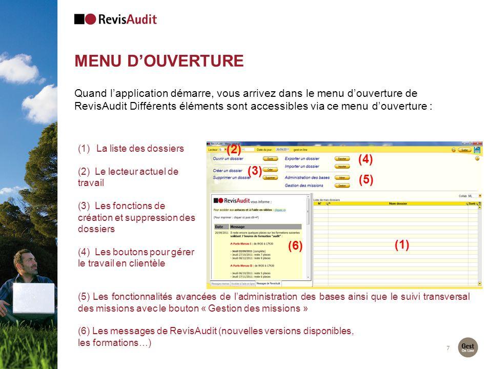 MENU DOUVERTURE 7 Quand lapplication démarre, vous arrivez dans le menu douverture de RevisAudit Différents éléments sont accessibles via ce menu douv