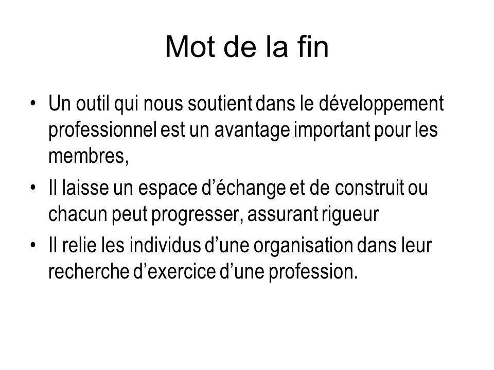 Mot de la fin Un outil qui nous soutient dans le développement professionnel est un avantage important pour les membres, Il laisse un espace déchange