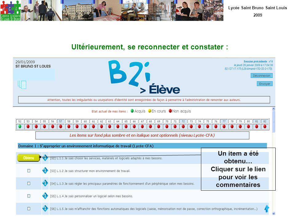 Lycée Saint Bruno Saint Louis 2009 Ultérieurement, se reconnecter et constater : Un item a été obtenu… Cliquer sur le lien pour voir les commentaires
