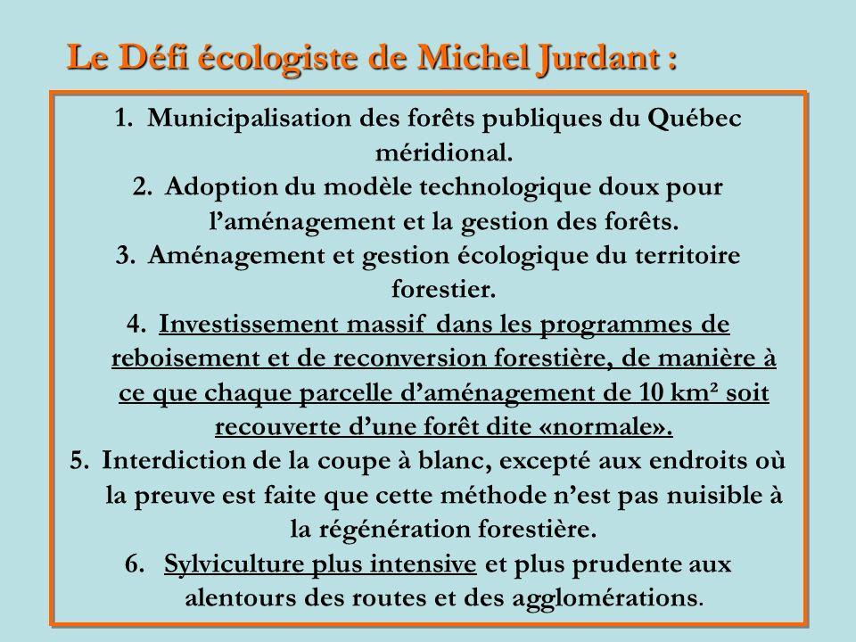 1.Municipalisation des forêts publiques du Québec méridional.