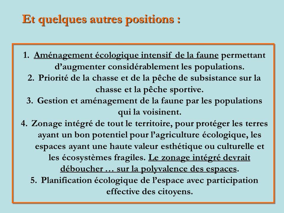 1.Aménagement écologique intensif de la faune permettant daugmenter considérablement les populations.