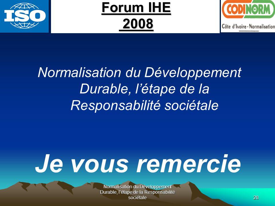 Normalisation du Développement Durable, létape de la Responsabilité sociétale28 Normalisation du Développement Durable, létape de la Responsabilité so