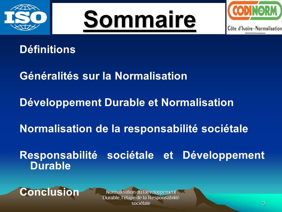 Normalisation du Développement Durable, létape de la Responsabilité sociétale3 Définitions Généralités sur la Normalisation Développement Durable et N