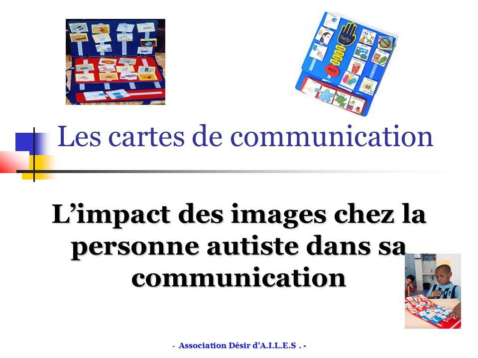 Les cartes de communication Limpact des images chez la personne autiste dans sa communication - Association Désir d A.I.L.E.S.