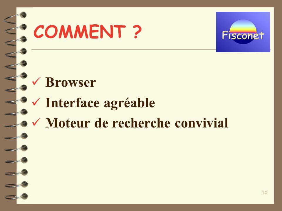 10 COMMENT Browser Interface agréable Moteur de recherche convivial
