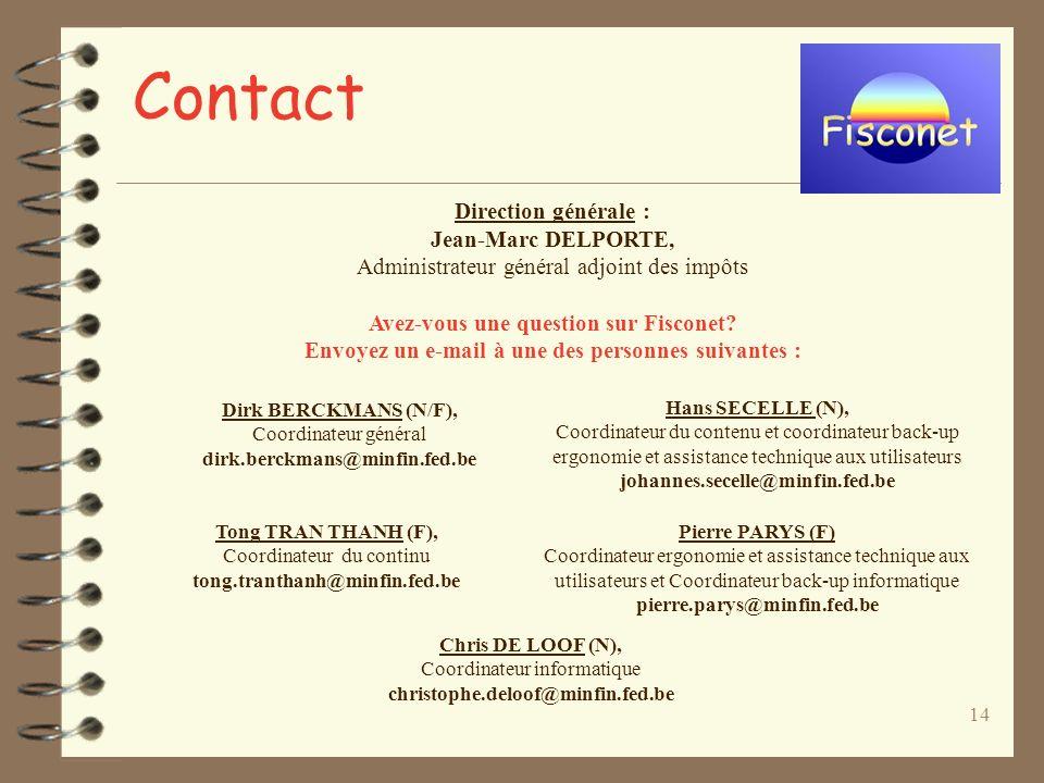 14 Contact Direction générale : Jean-Marc DELPORTE, Administrateur général adjoint des impôts Avez-vous une question sur Fisconet.