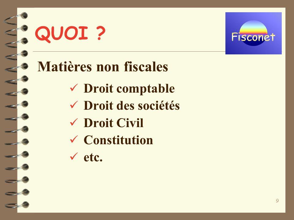 9 QUOI Droit comptable Droit des sociétés Droit Civil Constitution etc. Matières non fiscales