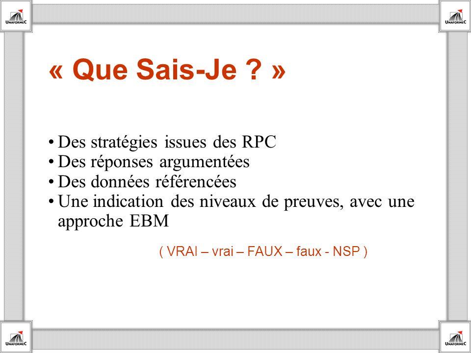 Des stratégies issues des RPC Des réponses argumentées Des données référencées Une indication des niveaux de preuves, avec une approche EBM ( VRAI – v