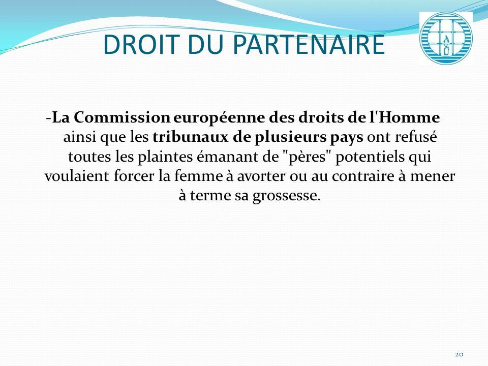 DROIT DU PARTENAIRE -La Commission européenne des droits de l'Homme ainsi que les tribunaux de plusieurs pays ont refusé toutes les plaintes émanant d