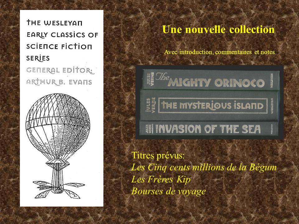 Une nouvelle collection Titres prévus: Les Cinq cents millions de la Bégum Les Frères Kip Bourses de voyage Avec introduction, commentaires et notes