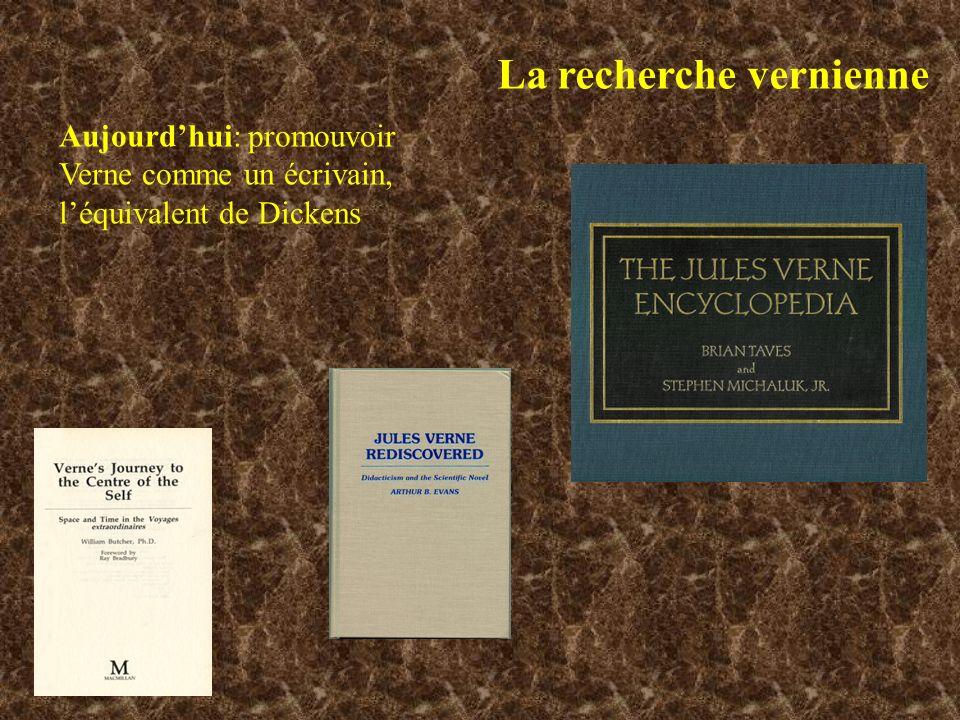 La recherche vernienne Aujourdhui: promouvoir Verne comme un écrivain, léquivalent de Dickens