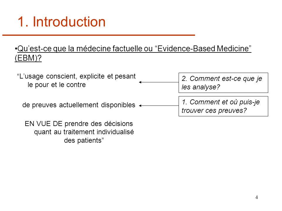 4 1. Introduction Lusage conscient, explicite et pesant le pour et le contre de preuves actuellement disponibles EN VUE DE prendre des décisions quant