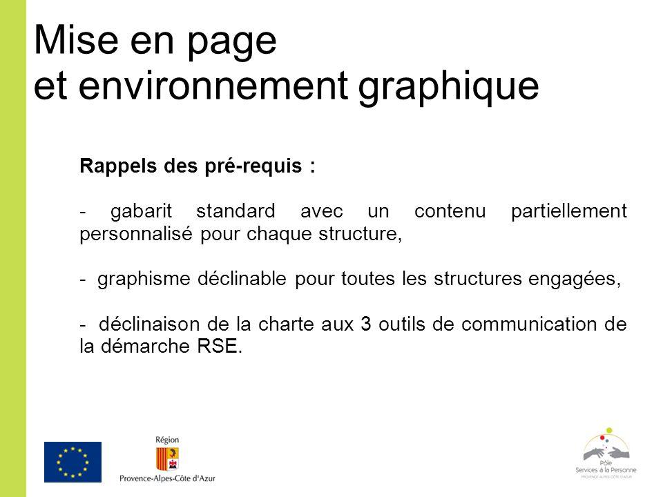 Mise en page et environnement graphique Rappels des pré-requis : - gabarit standard avec un contenu partiellement personnalisé pour chaque structure,