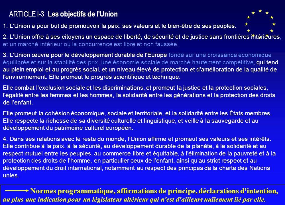 1.L Union a pour but de promouvoir la paix, ses valeurs et le bien-être de ses peuples.