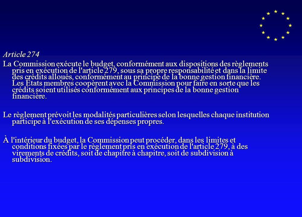 Article 274 La Commission exécute le budget, conformément aux dispositions des règlements pris en exécution de l article 279, sous sa propre responsabilité et dans la limite des crédits alloués, conformément au principe de la bonne gestion financière.