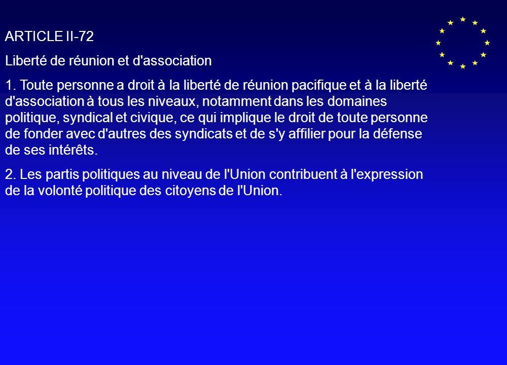 ARTICLE II-72 Liberté de réunion et d association 1.