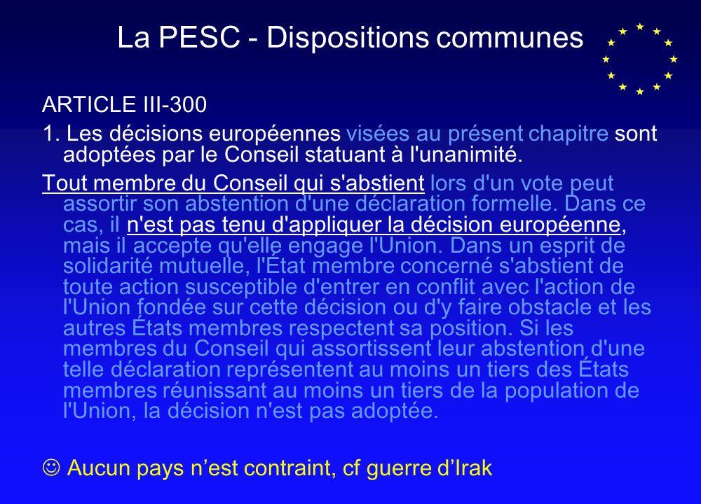 La PESC - Dispositions communes ARTICLE III-300 1.