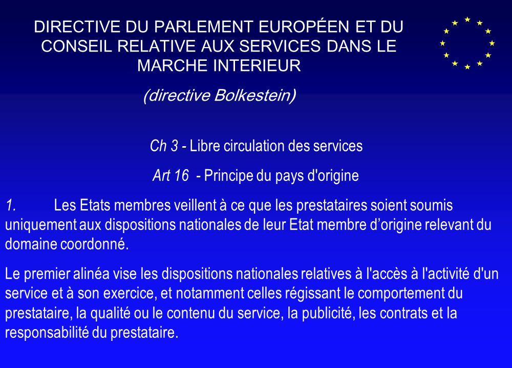 Ch 3 - Libre circulation des services Art 16 - Principe du pays d origine 1.