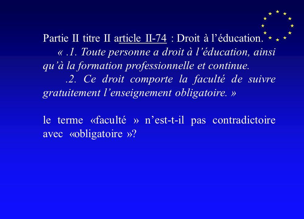 Partie II titre II article II-74 : Droit à léducation.