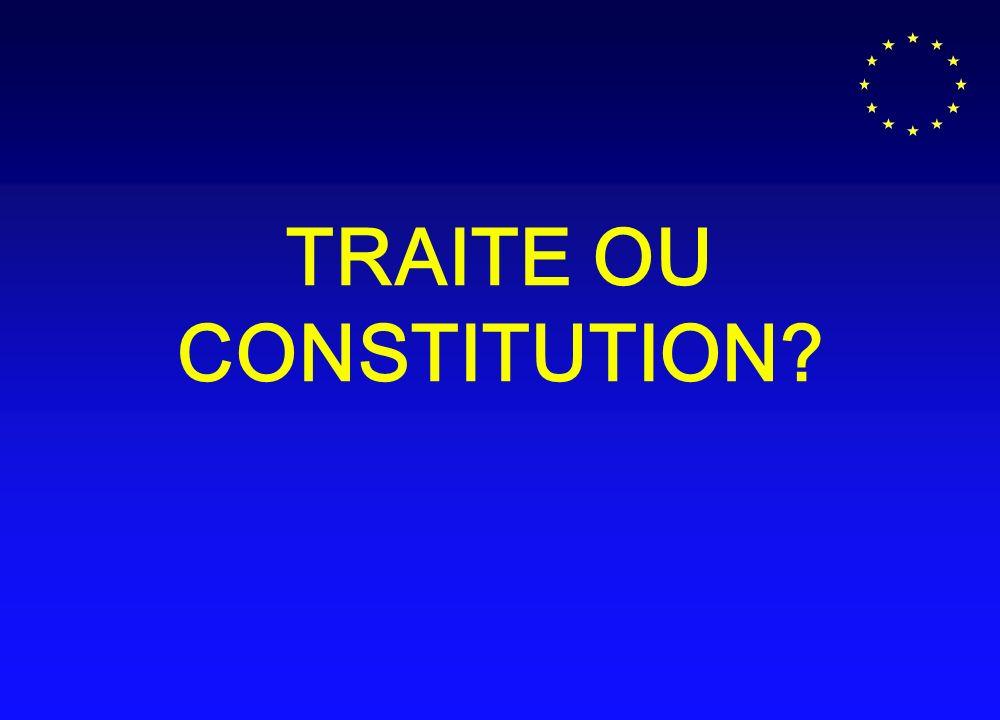 TRAITE OU CONSTITUTION?