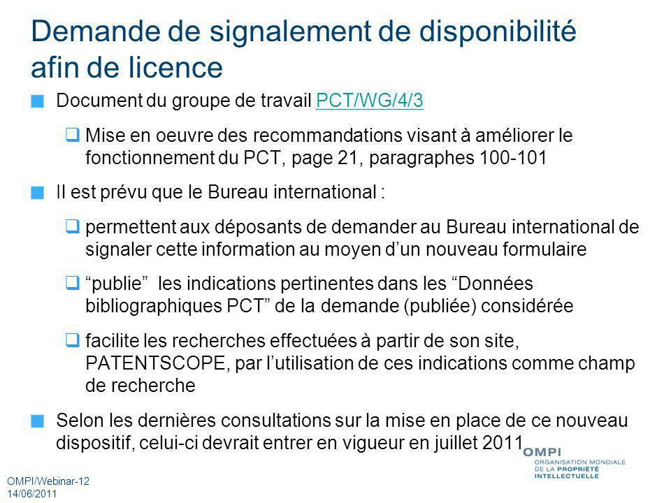 OMPI/Webinar-12 14/06/2011 Demande de signalement de disponibilité afin de licence Document du groupe de travail PCT/WG/4/3PCT/WG/4/3 Mise en oeuvre d