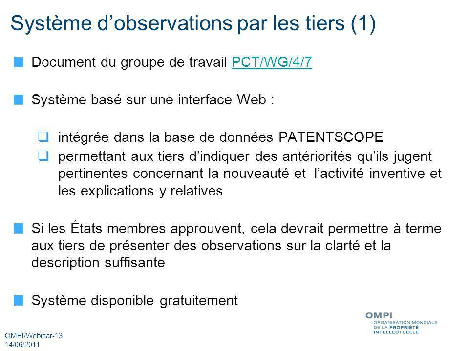 OMPI/Webinar-13 14/06/2011 Système dobservations par les tiers (1) Document du groupe de travail PCT/WG/4/7PCT/WG/4/7 Système basé sur une interface W
