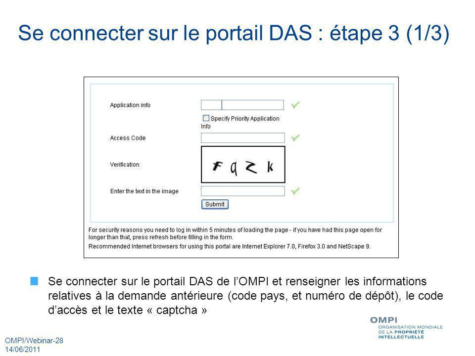 OMPI/Webinar-28 14/06/2011 Se connecter sur le portail DAS : étape 3 (1/3) Se connecter sur le portail DAS de lOMPI et renseigner les informations rel