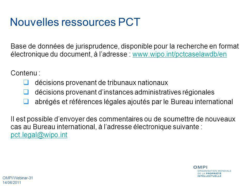 OMPI/Webinar-31 14/06/2011 Nouvelles ressources PCT Base de données de jurisprudence, disponible pour la recherche en format électronique du document,